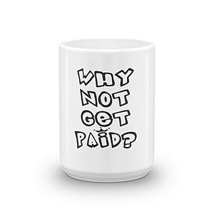 Coffee Mugs Why Not Get Paid 1.0 Air Head Collection Mugs AirHead1.0 WhyNotGetPAidFashion 11oz