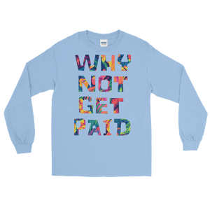 Why Not Get Paid Long Sleeve T-Shirt ColorTrap Collection Colortrap WhyNotGetPAidFashion Light Blue S