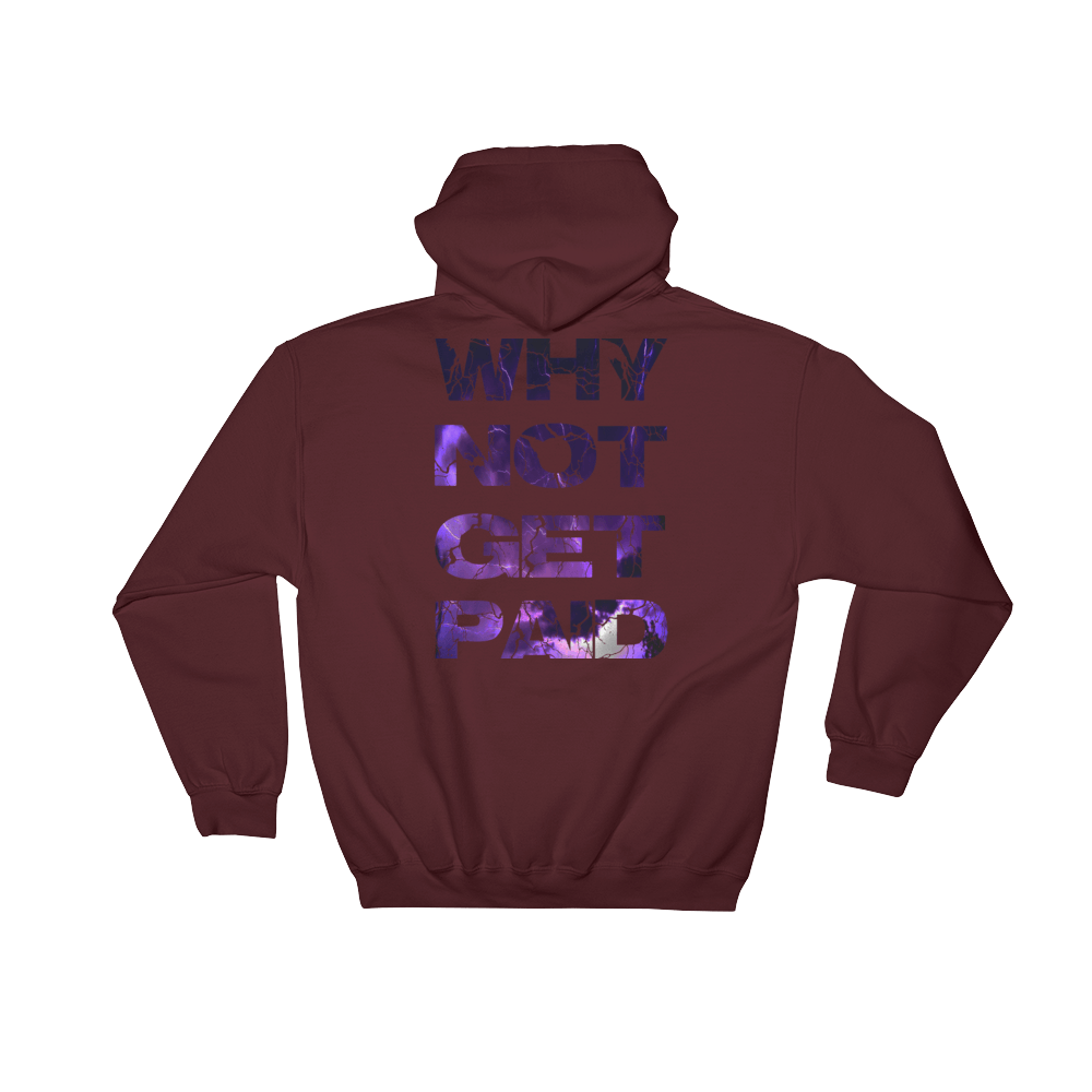 Why Not Get Paid Litt Moment Hooded Sweatshirt LittMoment WhyNotGetPAidFashion Maroon S