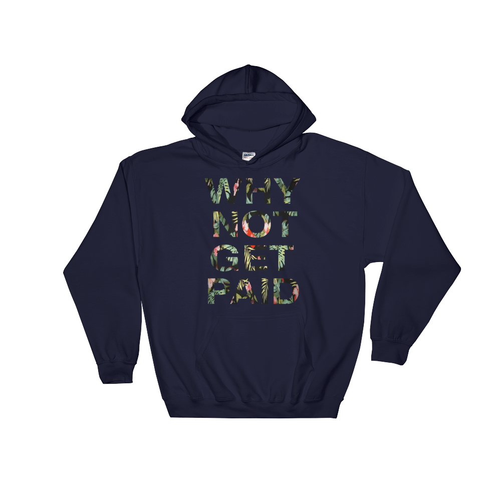 Why Not Get Paid Hoodie Jungle Tec JungleTec WhyNotGetPAidFashion Navy S