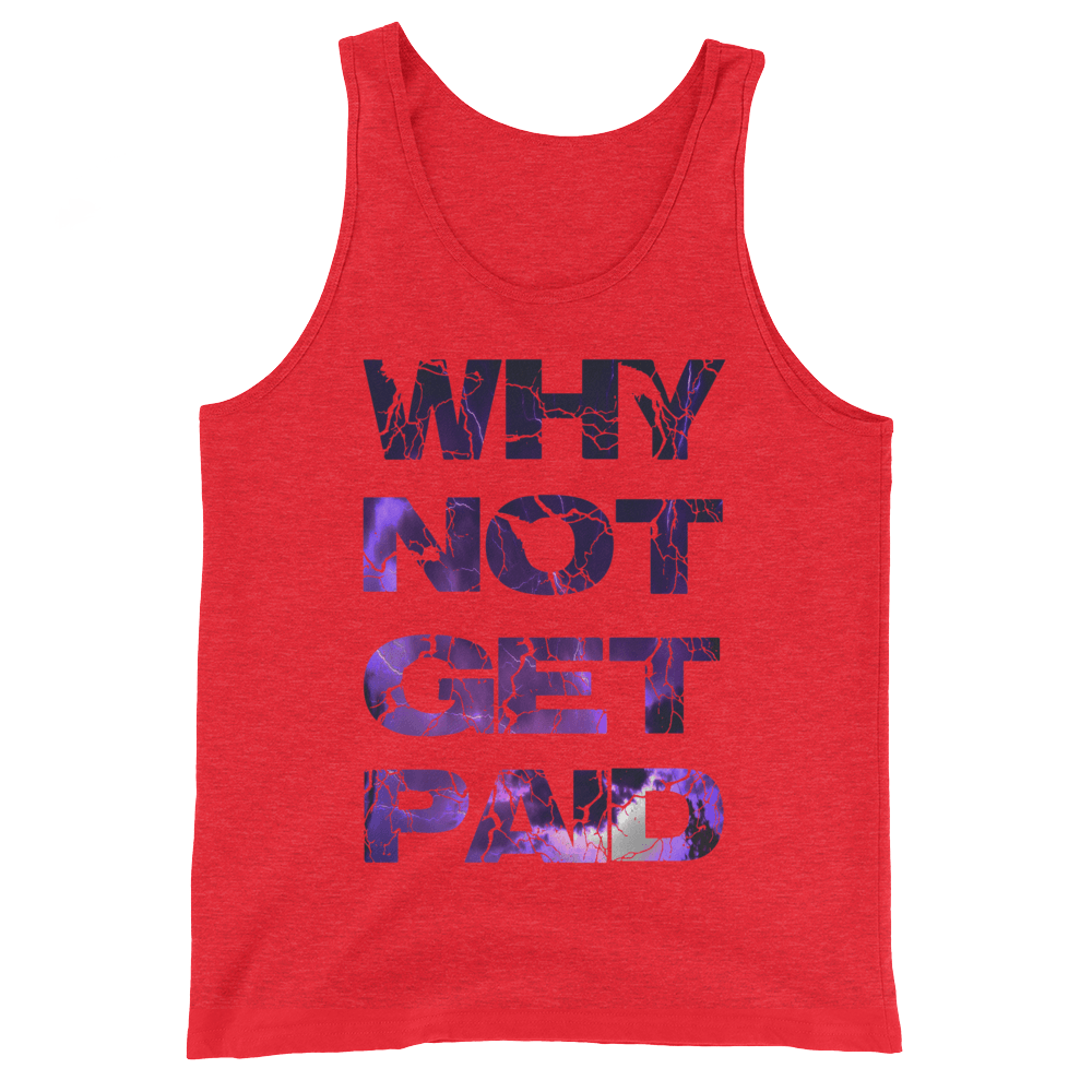 Why Not Get Paid Litt Moment Tank Top Collection LittMoment WhyNotGetPAidFashion Red Triblend XS