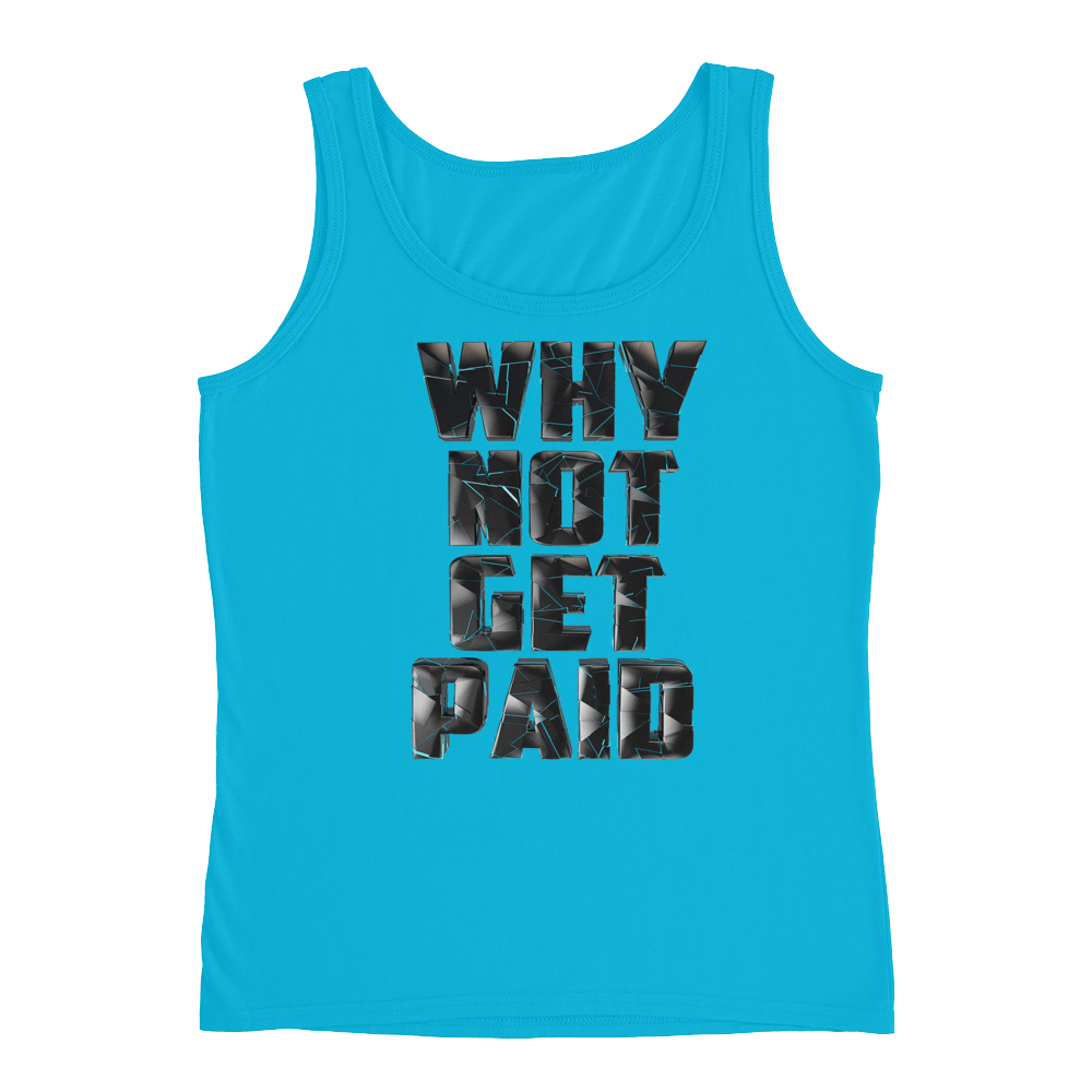 Why Not Get Paid 4.0 Ladies' Tank Collection 4.0 WhyNotGetPAidFashion Caribbean Blue S
