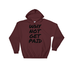 Why Not Get Paid Hooded Sweatshirt Retro Dot RetroDot WhyNotGetPAidFashion Maroon S