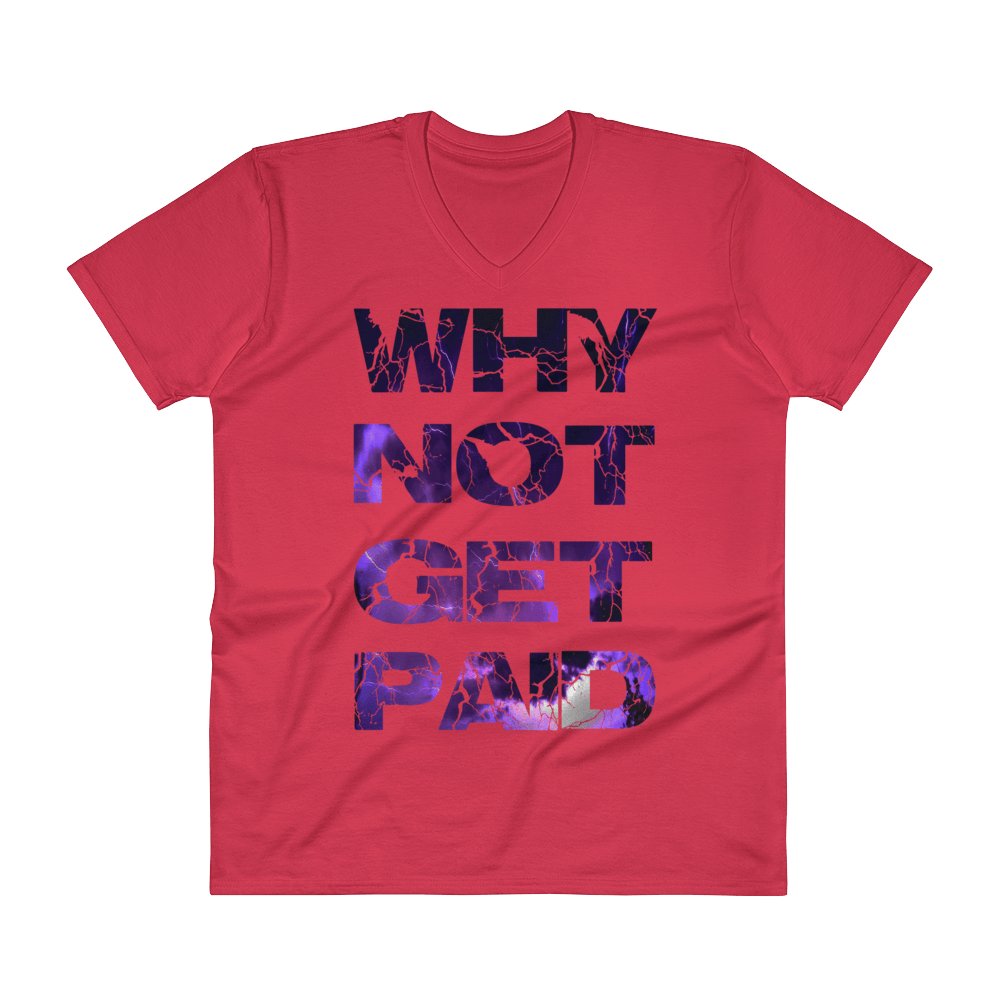 Why Not Get Paid Litt Moment V-Neck T-Shirt LittMoment WhyNotGetPAidFashion Red S