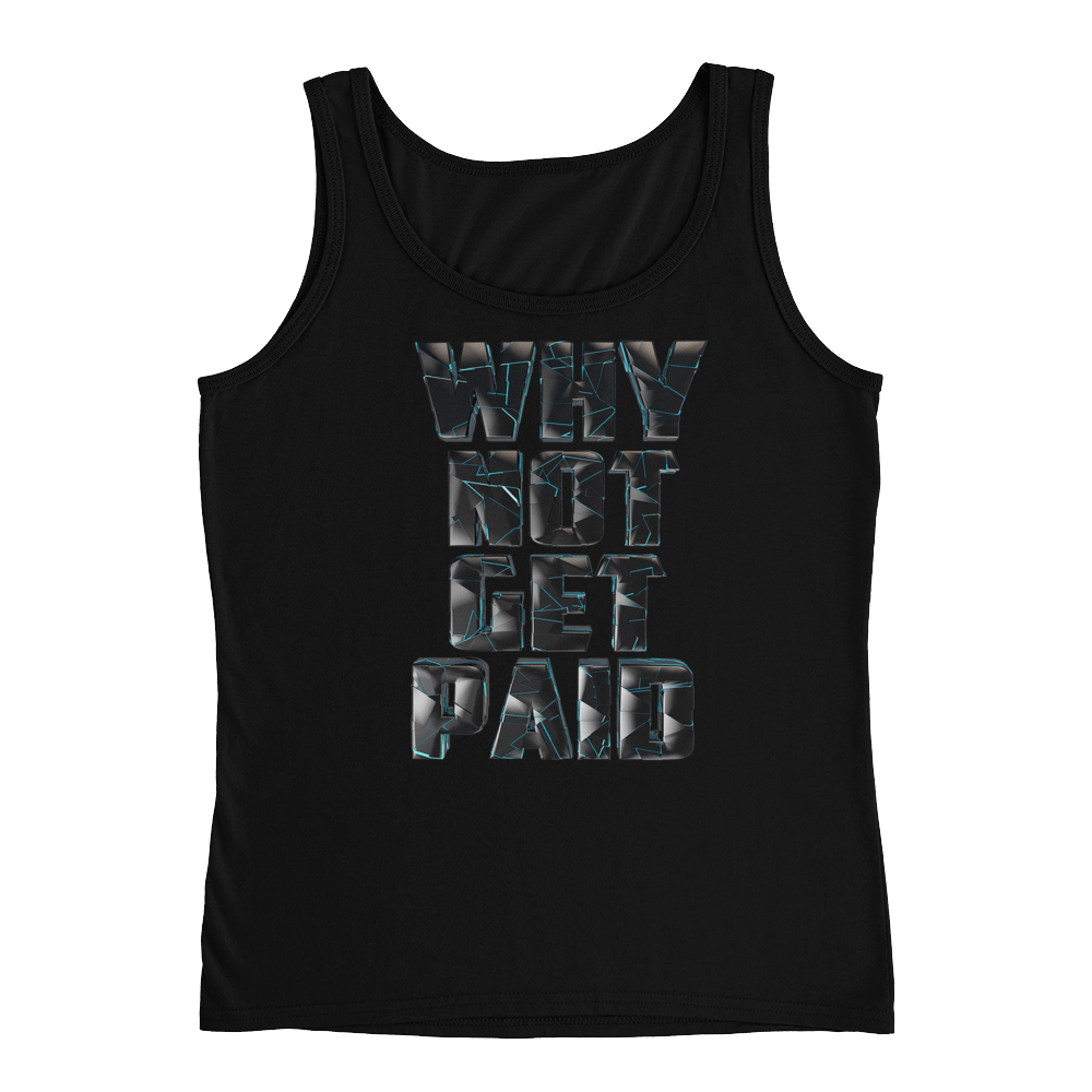 Why Not Get Paid 4.0 Ladies' Tank Collection 4.0 WhyNotGetPAidFashion Black S
