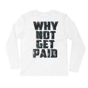Hip Hop Long Sleeve Shirts Why Not Get Paid 4.0 4.0 WhyNotGetPAidFashion White S