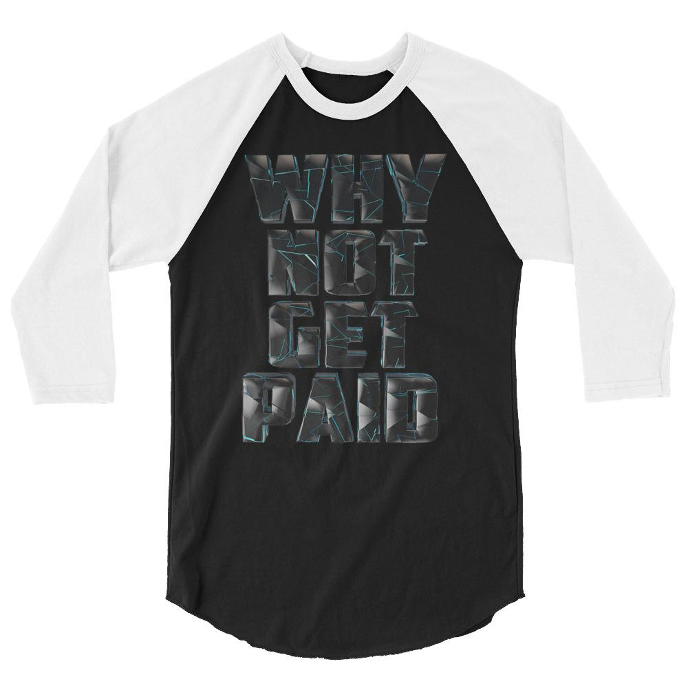 Why Not Get Paid 4.0 BaseBall Shirt 4.0 WhyNotGetPAidFashion Black/White XS