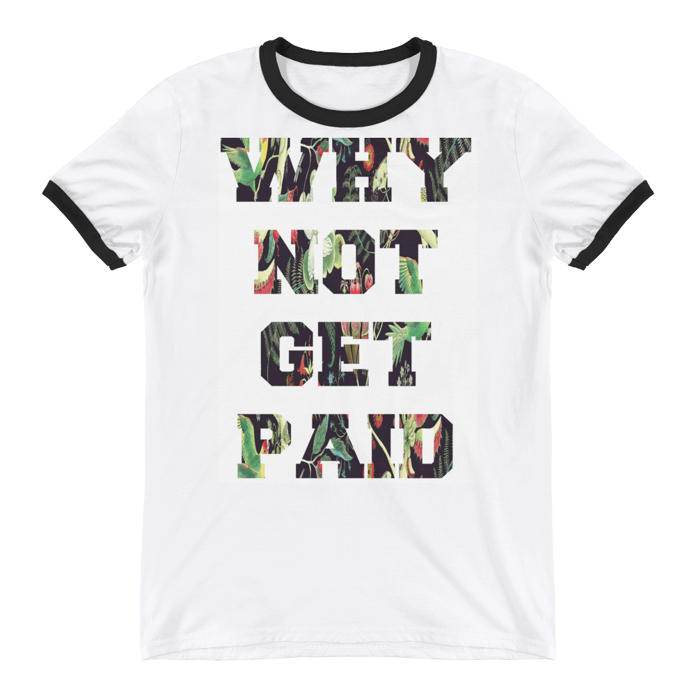 Why Not Get Paid Jungle Tec Ringer T-Shirt JungleTec WhyNotGetPAidFashion S