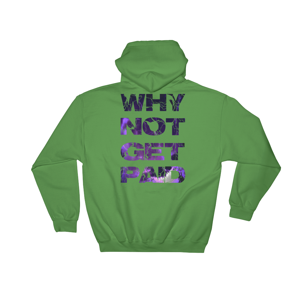 Why Not Get Paid Litt Moment Hooded Sweatshirt LittMoment WhyNotGetPAidFashion Irish Green S