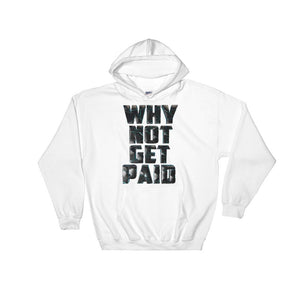 Urban Why Not Get Paid 4.0 Hoodie 4.0 WhyNotGetPAidFashion White S