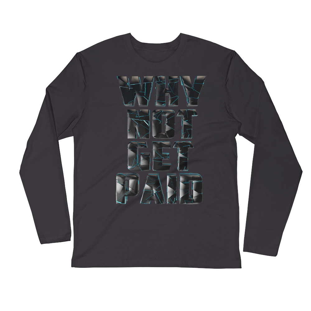 Hip Hop Long Sleeve Shirts Why Not Get Paid 4.0 4.0 WhyNotGetPAidFashion Heavy Metal S