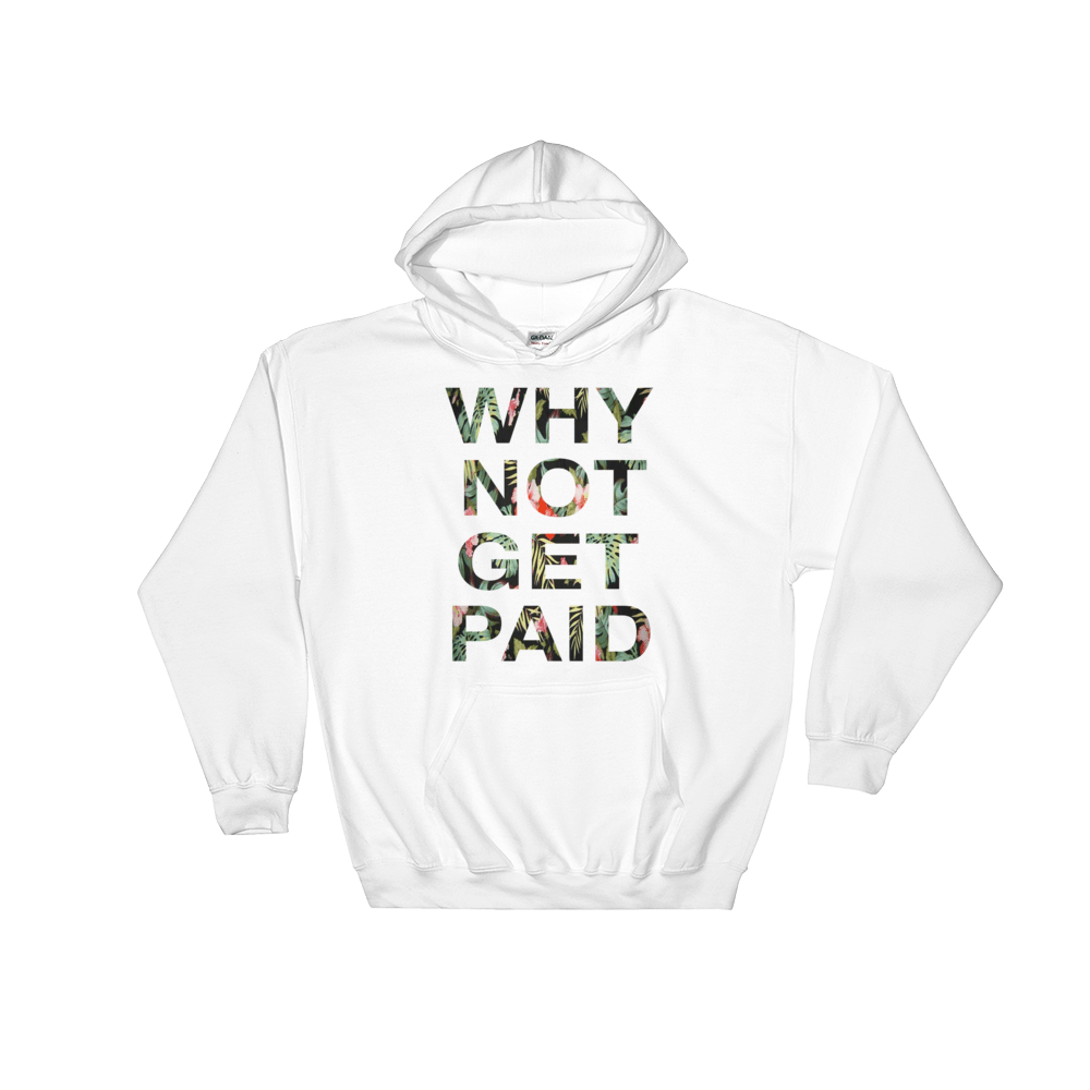 Why Not Get Paid Hoodie Jungle Tec JungleTec WhyNotGetPAidFashion White S