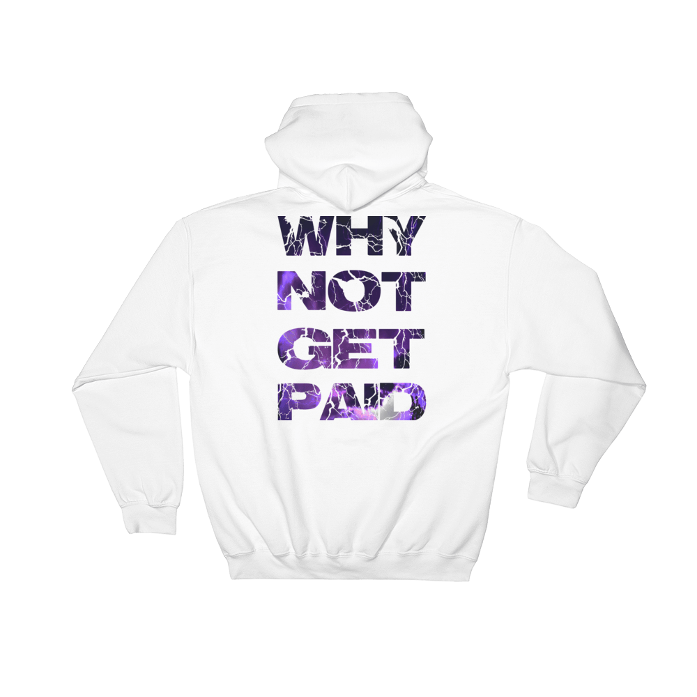 Why Not Get Paid Litt Moment Hooded Sweatshirt LittMoment WhyNotGetPAidFashion White S