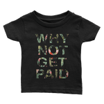 Why Not Get Paid Jungle Tec Infant Tee Kids JungleTec WhyNotGetPAidFashion Black 6M