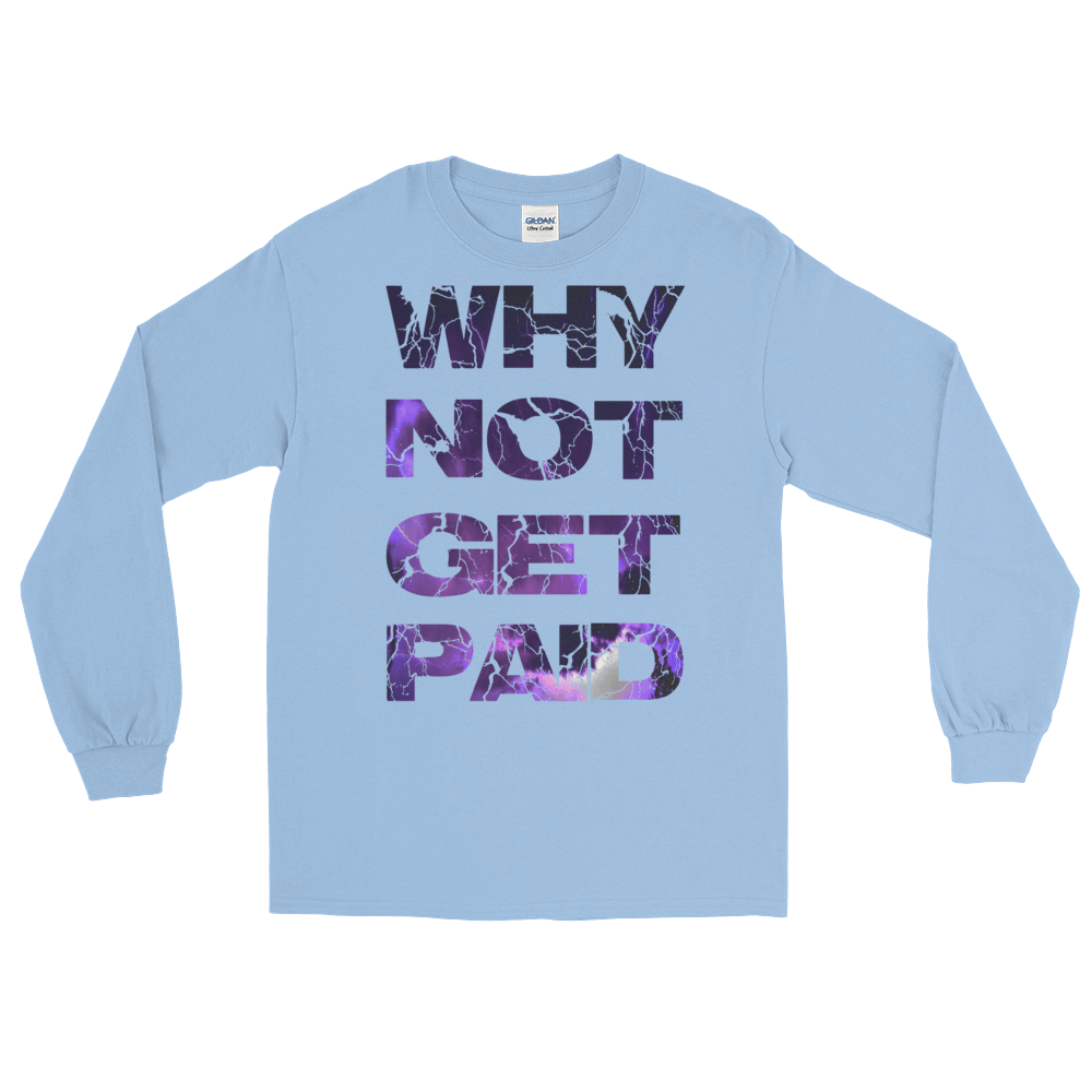 Why Not Get Paid Litt Moment Collection T-Shirt LittMoment WhyNotGetPAidFashion Light Blue S