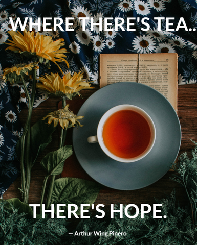 Where there is Tea, There is Hope Meme