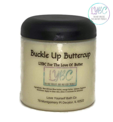 For the Love of Butter- Buckle up Buttercup