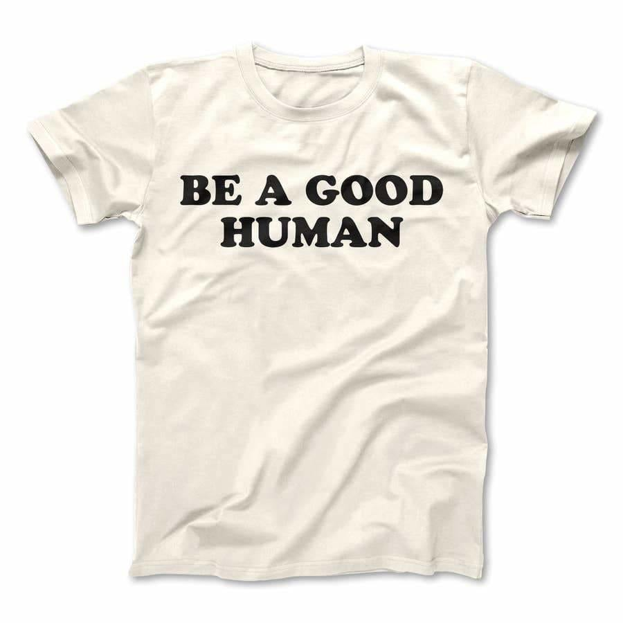 Be a Good Human Adult Tee Shirt