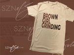 BROWN GIRL GRINDING T-SHIRT - ProDRESSional League