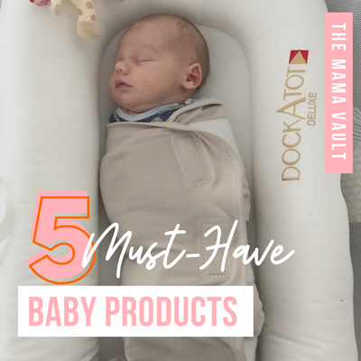 My 5 Must-Have Baby Products