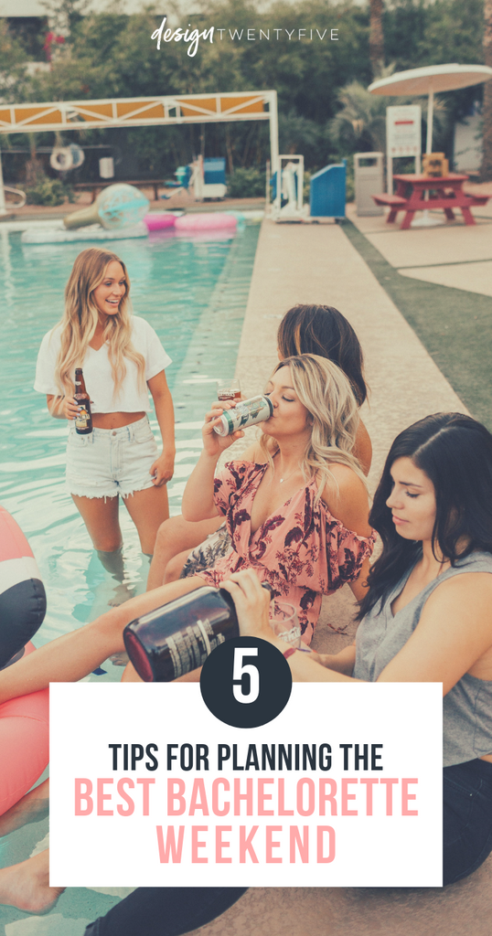 5 Tips for Planning the Best Bachelorette Weekend | designtwentyfive