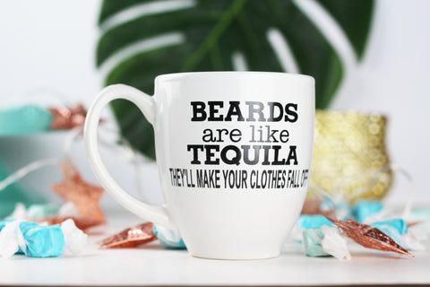 Beards are like tequila, they'll make your clothes fall off