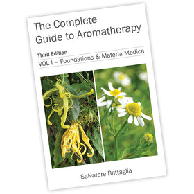 The Complete Guide to Aromatherapy Third Edition Vol 1 - Salvatore Battaglia