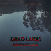 Dead Lakes - Nothing Is Sacred