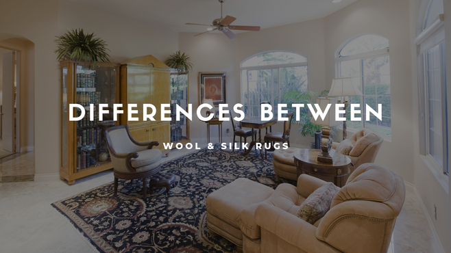 Differences Between Wool and Silk Rugs