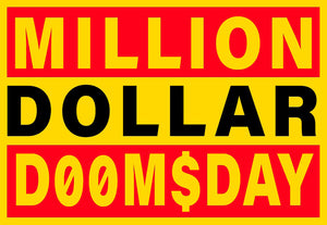 MILLION $ DOOMSDAY
