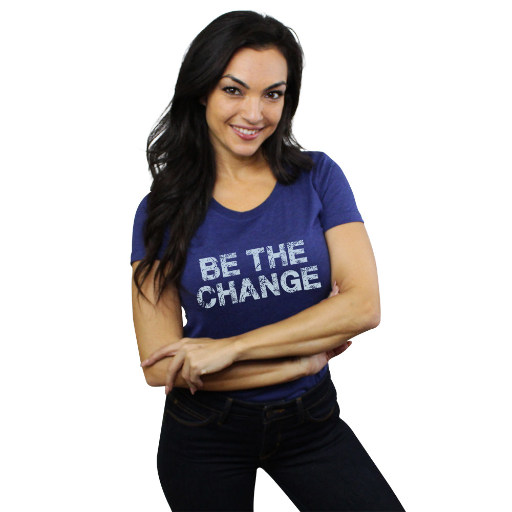 Be The Change - Ladies Form-Fitting Tee