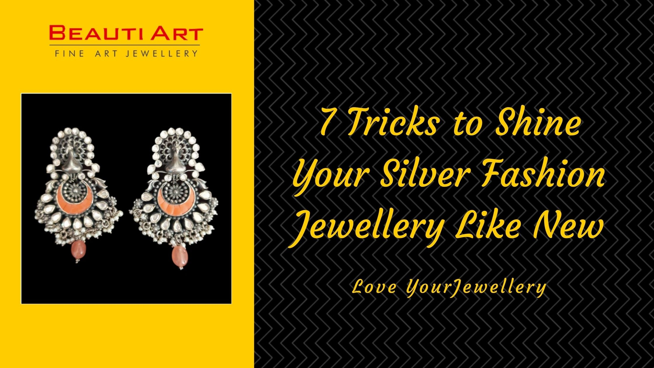 7 Tricks to Shine Your Silver Fashion Jewellery Like New