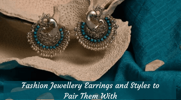 Fashion jewellery Earrings And Styles To Pair Them With