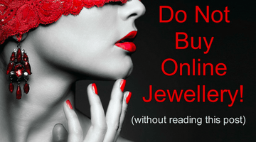 Don't Buy Fashion Jewellery Online (without reading this post :)