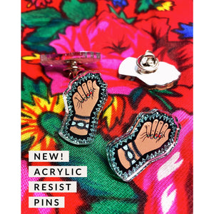 New Acrylic Pin- Resist, Reclaim & Inspire