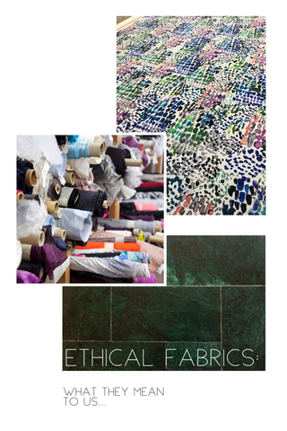 Ethical Fabrics...What They Mean To Us?