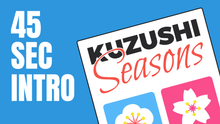 Load and play video in Gallery viewer, Kuzushi Seasons