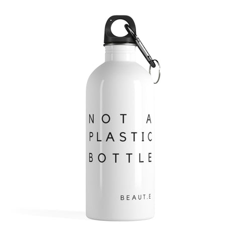 """Not A Plastic Bottle"" Eco Stainless Steel Flask - Water Bottle - [shop name]"