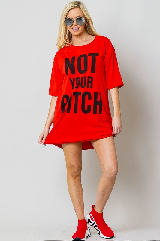 """Not Your B*tch"" Oversized Tee Dress - The Kurve"