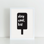 Stay Cool Kid A4 print