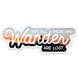 Not All Those Who Wander Are Lost (4 in. x 1.51 in.)