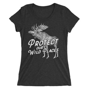 PROTECT OUR WILD PLACES - Ladies' short sleeve t-shirt