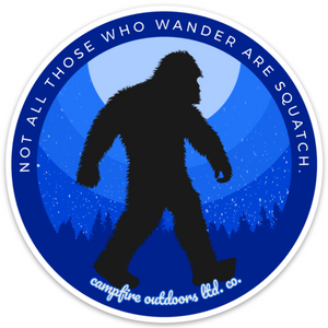Not All Those Who Wander Are Squatch (Blue, 4 in.)