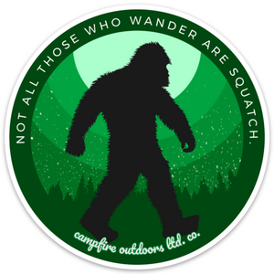 Not All Those Who Wander Are Squatch (Green, 4 in.)