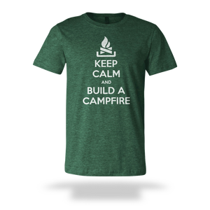 Keep Calm and Build a Campfire - Short Sleeve