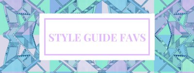 Style Guide Favourites