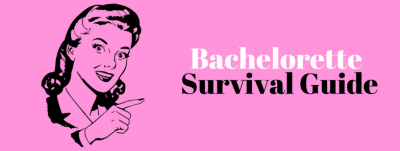 Bachelorette Survival Guide