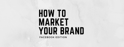 Facebook Marketing: Promoting Your Brand