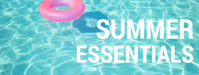 4 Must Have Summer Essentials