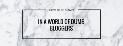 How to be Smart in a World of Dumb Bloggers: Instagram Edition
